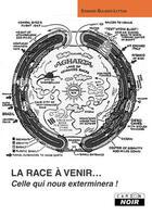 Couverture du livre « La race à venir... celle qui vous exterminera ! » de Edward Bulwer-Lytton aux éditions Camion Blanc