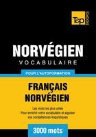 Couverture du livre « Vocabulaire français-norvégien pour l'autoformation - 3000 mots » de Andrey Taranov aux éditions T&p Books