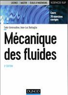Couverture du livre « Mécanique des fluides ; cours et exercices corrigés (3e édition) » de Sakir Amiroudine aux éditions Dunod