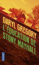 Couverture du livre « L'éducation de Stony Mayhall » de Daryl Gregory aux éditions Pocket