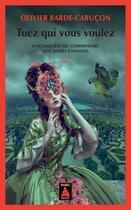 Couverture du livre « Tuez qui vous voulez » de Olivier Barde-Cabucon aux éditions Actes Sud