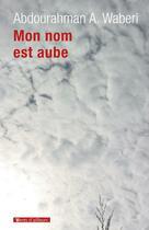Couverture du livre « Mon nom est aube » de Waberi Abdourahman A aux éditions Vents D'ailleurs