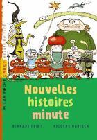 Couverture du livre « Nouvelles histoires minute » de Bernard Friot aux éditions Milan