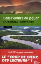 Couverture du livre « Dans l'ombre du jaguar » de Thierry Vieille et Eric Hossan aux éditions Les Nouveaux Auteurs