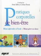 Couverture du livre « Pratiques corporelles de bien » de Sebire/Pierotti aux éditions Eps