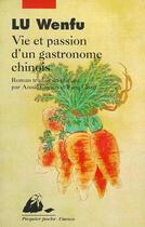 Couverture du livre « La vie et la passion d'un gastronome chinois » de Wenfu Lu aux éditions Picquier