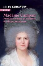 Couverture du livre « Madame Campan ; première femme de chambre de Marie-Antoinette » de Ines De Kertanguy aux éditions Tallandier