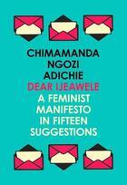 Couverture du livre « Dear Ijeawele ; a feminist manifesto in fifteen suggestions » de Chimamanda Ngozi Adichie aux éditions Harper Collins
