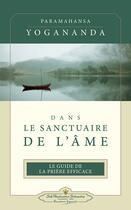 Couverture du livre « Dans le sanctuaire de l'âme » de Paramahansa Yogananda aux éditions Srf