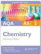 Couverture du livre « AQA AS Chemistry Unit 2: Chemistry in Action » de Margaret Cross aux éditions Philip Allan