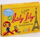 Couverture du livre « LATELY LILY SUNNY YELLOW SUITCASE » de Micah Player aux éditions Chronicle Books