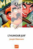 Couverture du livre « L'humour juif (5e édition) » de Joseph Klatzmann aux éditions Puf