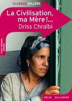 Couverture du livre « CLASSICO COLLEGE T.79 ; la civilisation, ma mère !... de Driss Chraibi » de Marianne Chomienne aux éditions Belin