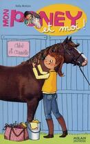 Couverture du livre « Mon poney et moi ! t.4 ; Chloé et Cannelle » de Kelly Mc Kain et Cecile Hudrisier aux éditions Milan