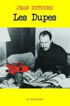 Couverture du livre « Les dupes » de Jean Dutourd aux éditions Le Dilettante