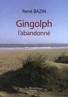 Couverture du livre « Gingolph, l'abandonné » de Rene Bazin aux éditions La Decouvrance