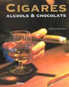 Couverture du livre « Cigares Alcools Et Chocolats » de Constantin Parvulesco aux éditions Proxima
