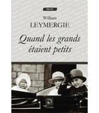 Couverture du livre « Quand les grands étaient petits » de William Leymergie aux éditions Editions De La Loupe