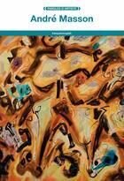 Couverture du livre « André Masson » de Andre Masson aux éditions Fage