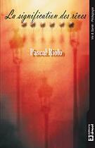 Couverture du livre « La signification des rêves » de Pascal Riolo aux éditions Dricot