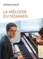 Couverture du livre « La mélodie du sommeil » de Leopold Grafe aux éditions Ker Editions