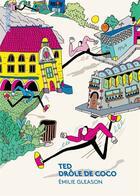 Couverture du livre « Ted, drôle de coco » de Emilie Gleason aux éditions Atrabile