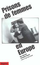 Couverture du livre « Prisons De Femmes En Europe » de E. Albrecht Et V.Guy aux éditions Dagorno