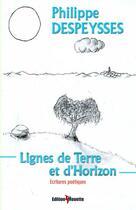 Couverture du livre « Lignes De Terre Et D'Horizon » de Philippe Despeysses aux éditions De La Mouette