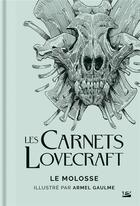 Couverture du livre « Les carnets Lovecraft ; le molosse » de Howard Phillips Lovecraft et Armel Gaulme aux éditions Bragelonne