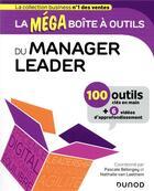 Couverture du livre « La méga boîte à outils ; du manager leader ; 100 outils » de Nathalie Van Laethem et Pascale Belorgey aux éditions Dunod