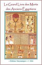 Couverture du livre « Le grand livre des morts des anciens égyptiens » de Joseph Castelli aux éditions Editions Maconniques