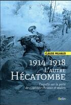 Couverture du livre « 1914-1918 ; l'autre hécatombe ; enquête sur la perte de 1 140 000 chevaux et mulets » de Claude Milhaud aux éditions Belin Equitation