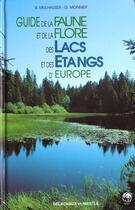 Couverture du livre « Guide De La Faune Et De La Flore Des Lacs Et Etangs D'Europe » de Blaise Mulhauser aux éditions Delachaux & Niestle