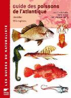 Couverture du livre « Guide Des Poissons De L'Atlantique Europeen » de Jean-Claude Quero aux éditions Delachaux & Niestle