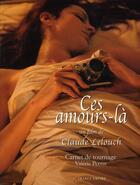 Couverture du livre « Ces amours-là » de Claude Lelouch aux éditions France-empire