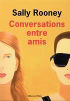 Couverture du livre « Conversations entre amis » de Sally Rooney aux éditions Editions De L'olivier