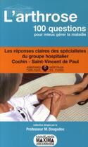 Couverture du livre « L'arthrose ; 100 questions pour mieux gérer la maladie » de Maxime Dougados aux éditions Maxima Laurent Du Mesnil