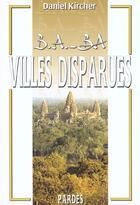 Couverture du livre « Villes disparues » de Daniel Kircher aux éditions Pardes
