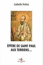 Couverture du livre « Epître de saint paul aux terriens » de Isabelle Pretre aux éditions Saint Augustin