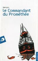 Couverture du livre « Le commandant du prométhée » de Vercors aux éditions Portaparole