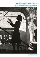 Couverture du livre « Ces rêves qu'on piétine » de Sebastien Spitzer aux éditions L'observatoire