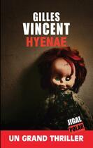 Couverture du livre « Hyenae » de Gilles Vincent aux éditions Jigal