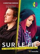 Couverture du livre « Sur le fil ; au secours nous sommes borderline ! » de Christine Deroin et Manon Baudoin aux éditions Le Muscadier