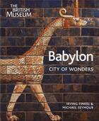 Couverture du livre « Babylon ; city of wonders » de Irving L. Finkel aux éditions British Museum