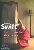 Couverture du livre « Le dimanche des mères » de Graham Swift aux éditions Gallimard