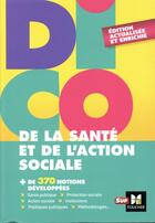 Couverture du livre « Dico de la santé et de l'action sociale (4e édition) » de Jerome Reynier aux éditions Foucher