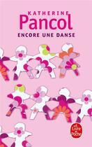 Couverture du livre « Encore une danse » de Katherine Pancol aux éditions Lgf