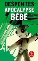 Couverture du livre « Apocalypse bébé » de Virginie Despentes aux éditions Lgf