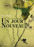 Couverture du livre « Un jour nouveau ! » de Guy Nash aux éditions Amalthee