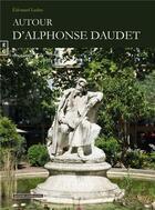 Couverture du livre « Autour d'Alphonse Daudet » de Edouard Leduc aux éditions Complicites